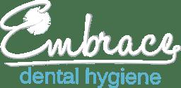 Embrace Dental Hygiene